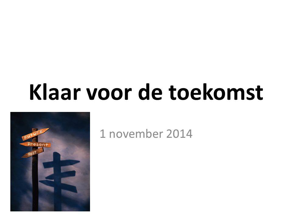 Klaar voor de toekomst 1 november 2014