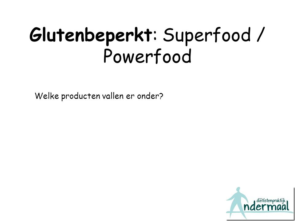 Glutenbeperkt: Superfood / Powerfood