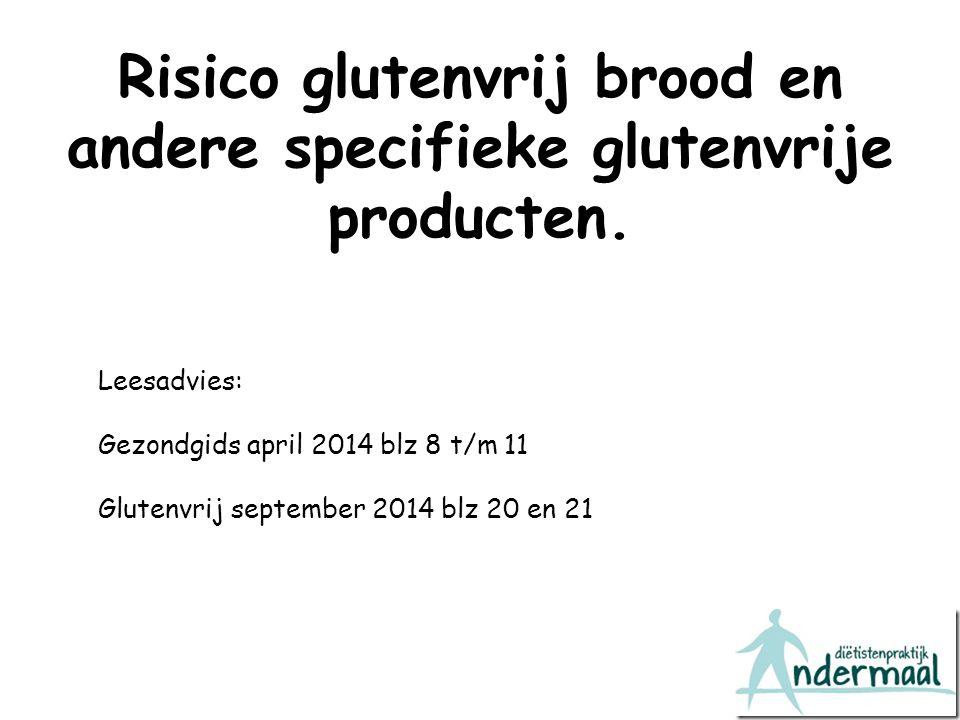 Risico glutenvrij brood en andere specifieke glutenvrije producten.