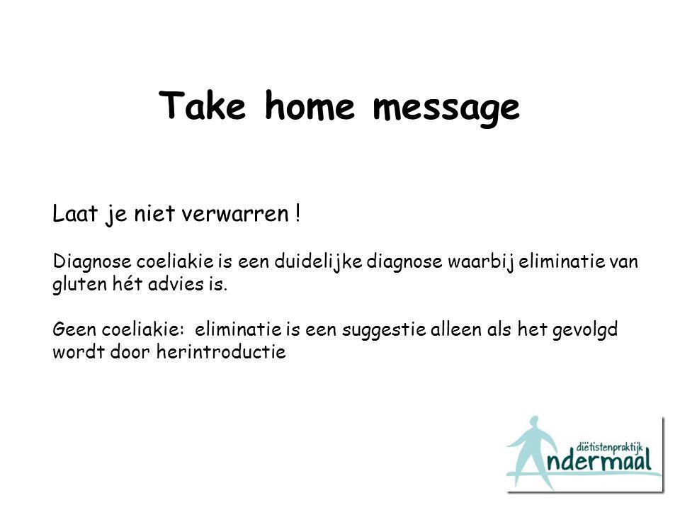 Take home message Laat je niet verwarren !