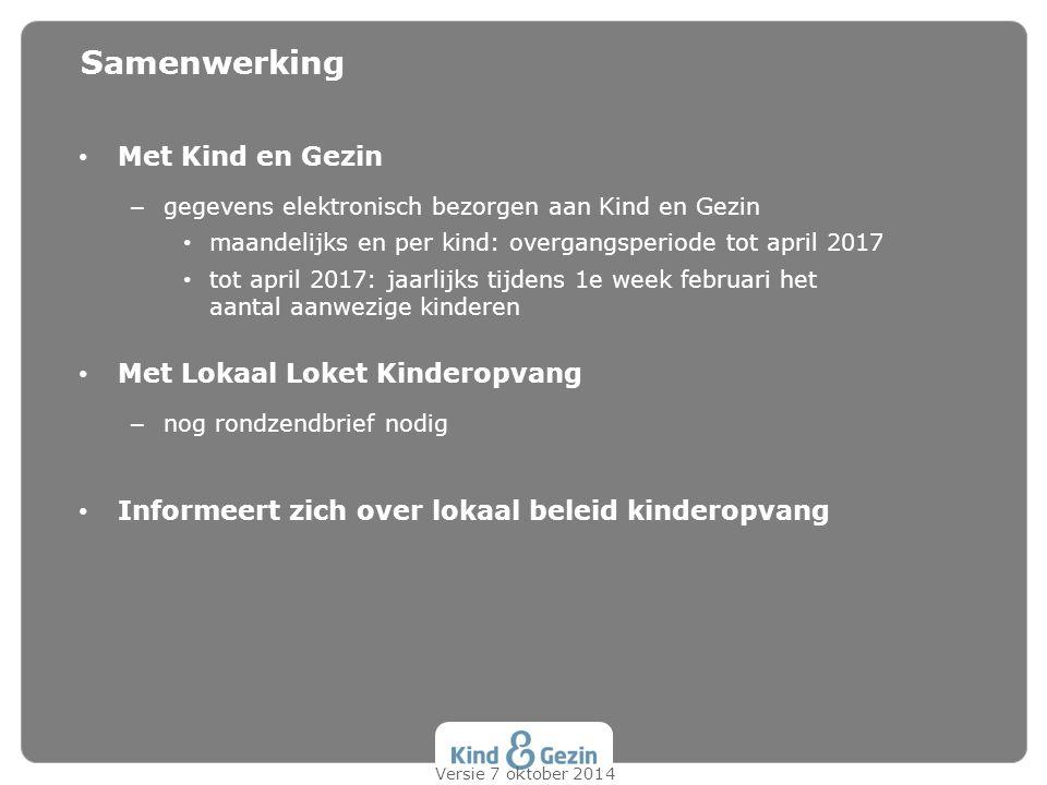 Samenwerking Met Kind en Gezin Met Lokaal Loket Kinderopvang