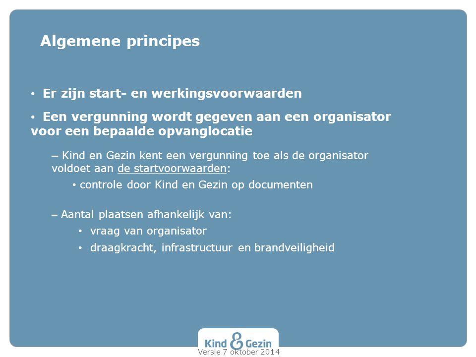 Algemene principes Er zijn start- en werkingsvoorwaarden