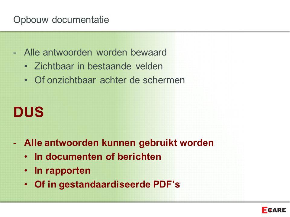DUS Opbouw documentatie Alle antwoorden worden bewaard
