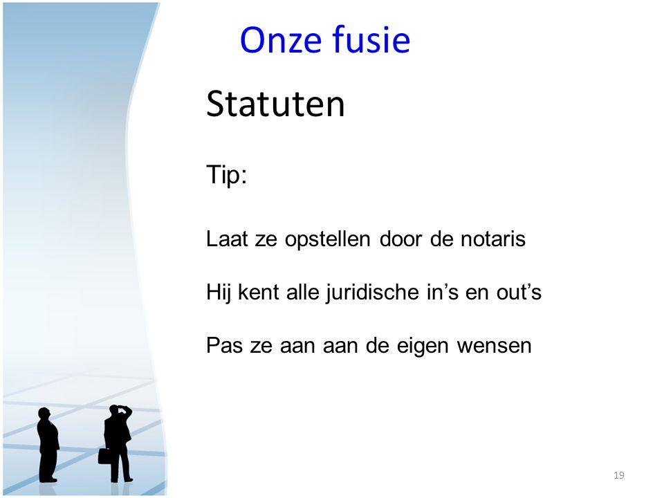 Onze fusie Statuten Tip: