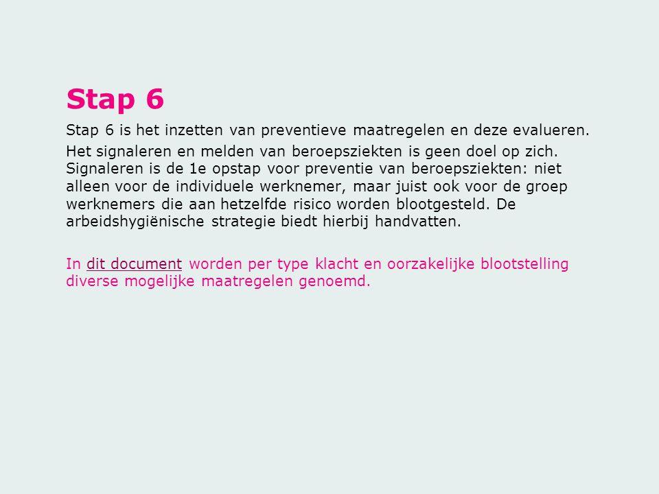 Stap 6 Stap 6 is het inzetten van preventieve maatregelen en deze evalueren.