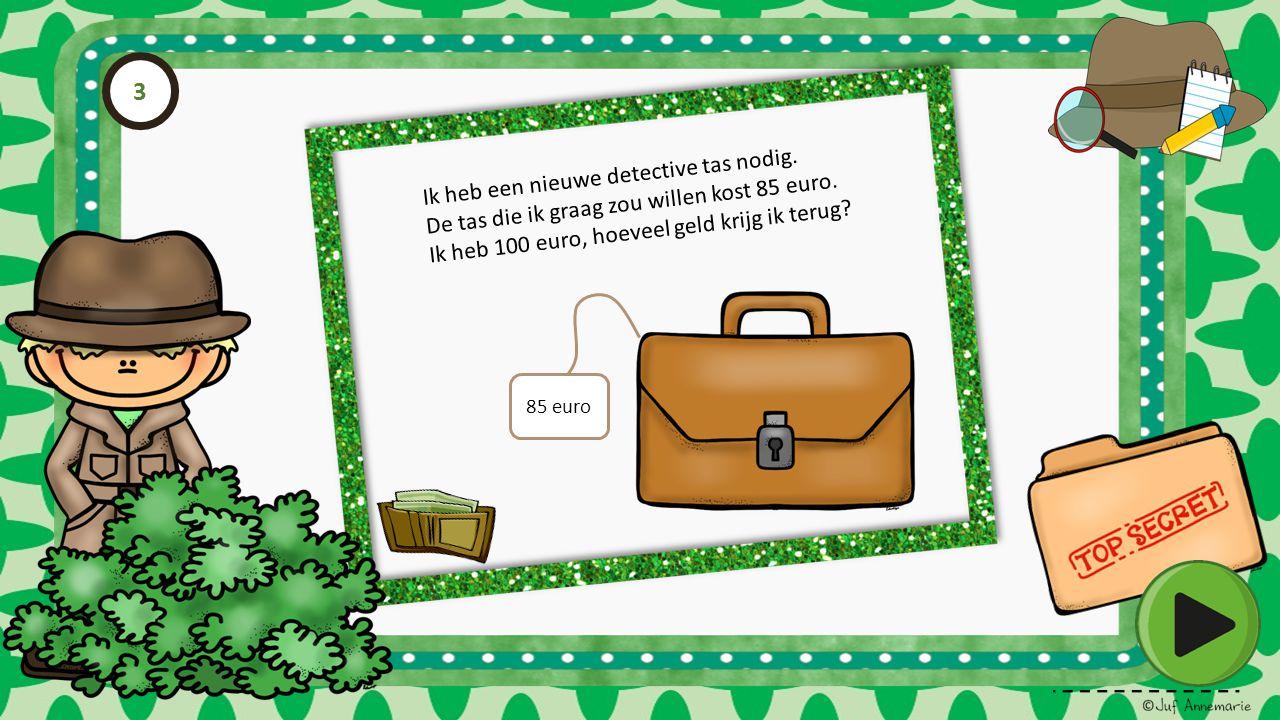 3 Ik heb een nieuwe detective tas nodig.