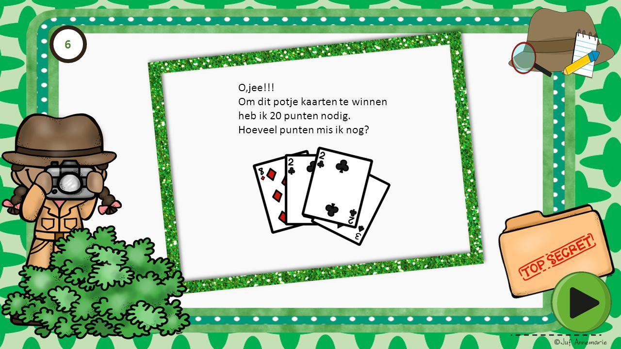6 O,jee!!! Om dit potje kaarten te winnen heb ik 20 punten nodig.