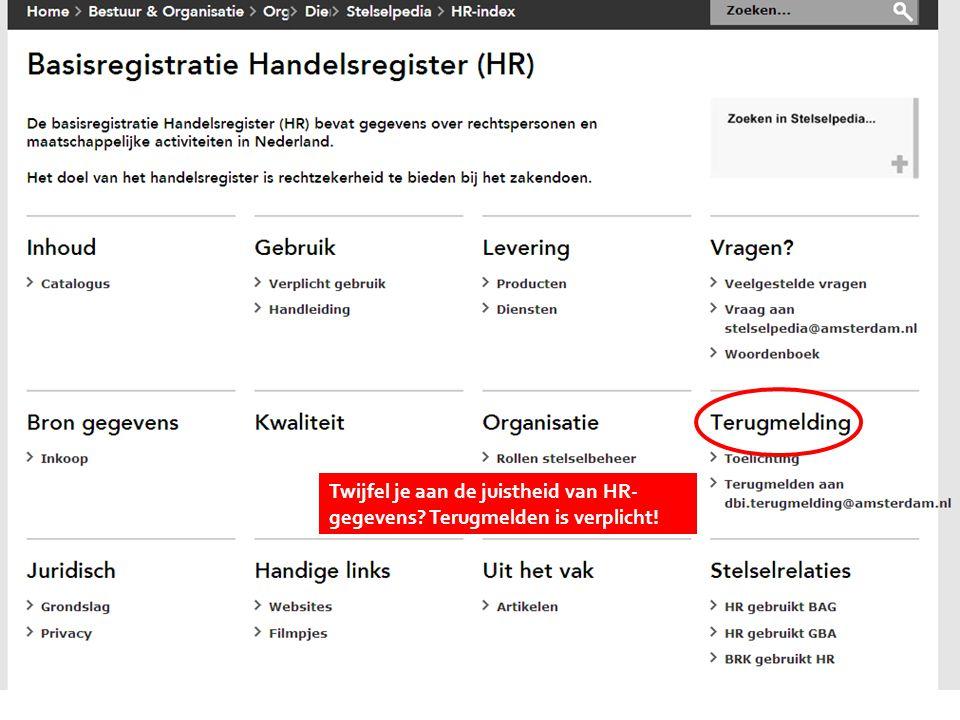 Kies onderwerp Twijfel je aan de juistheid van HR-gegevens Terugmelden is verplicht!