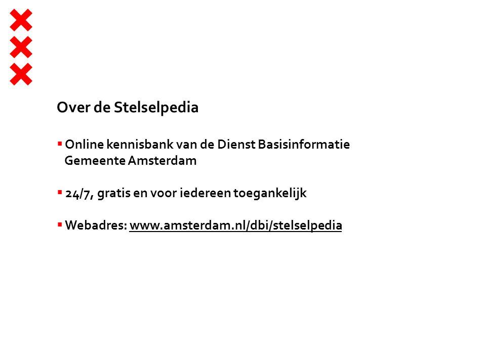 Over de Stelselpedia Online kennisbank van de Dienst Basisinformatie Gemeente Amsterdam. 24/7, gratis en voor iedereen toegankelijk.