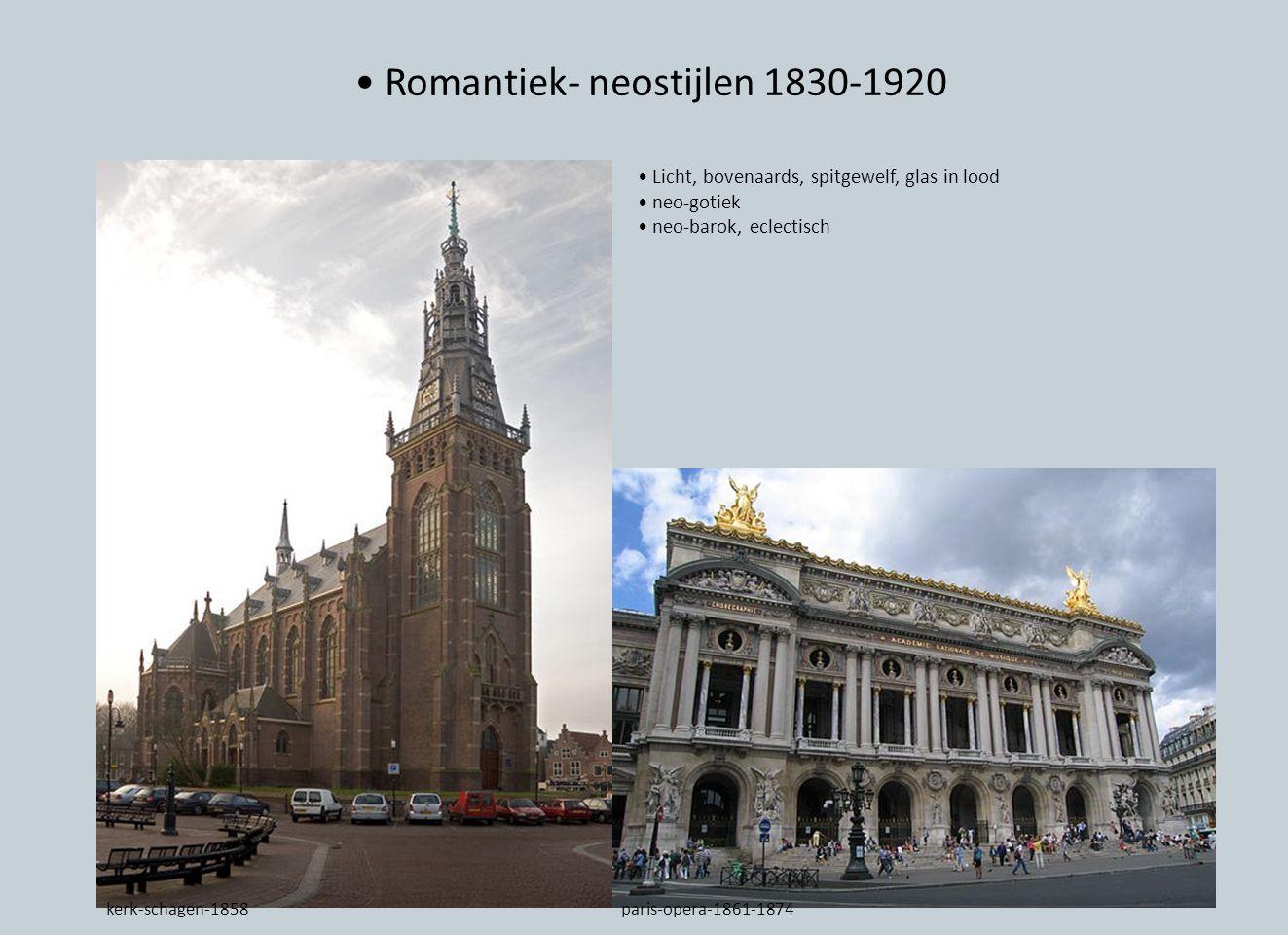 • Romantiek- neostijlen 1830-1920