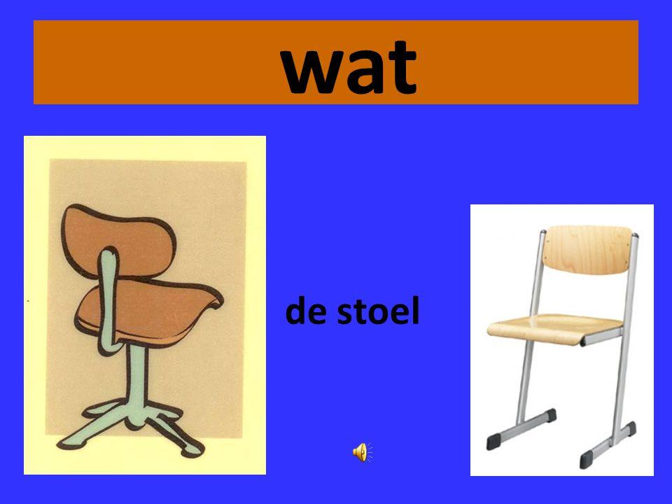 wat de stoel