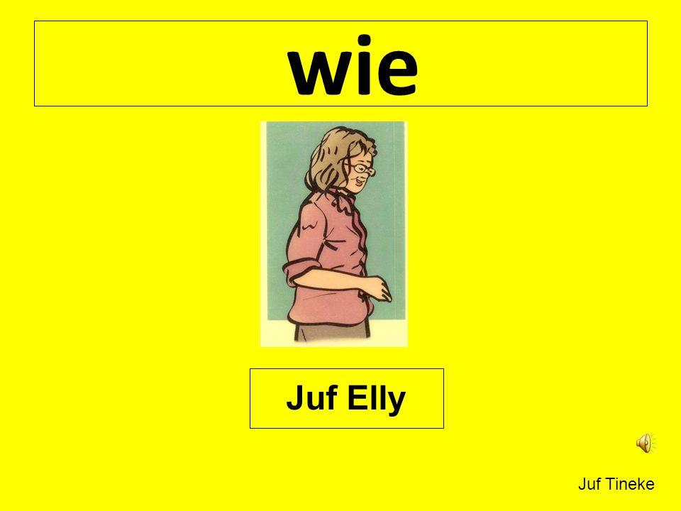 wie Juf Elly Juf Tineke
