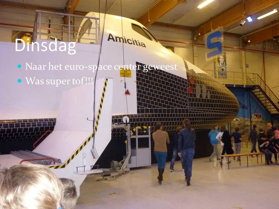 Dinsdag Naar het euro-space center geweest Was super tof!!!
