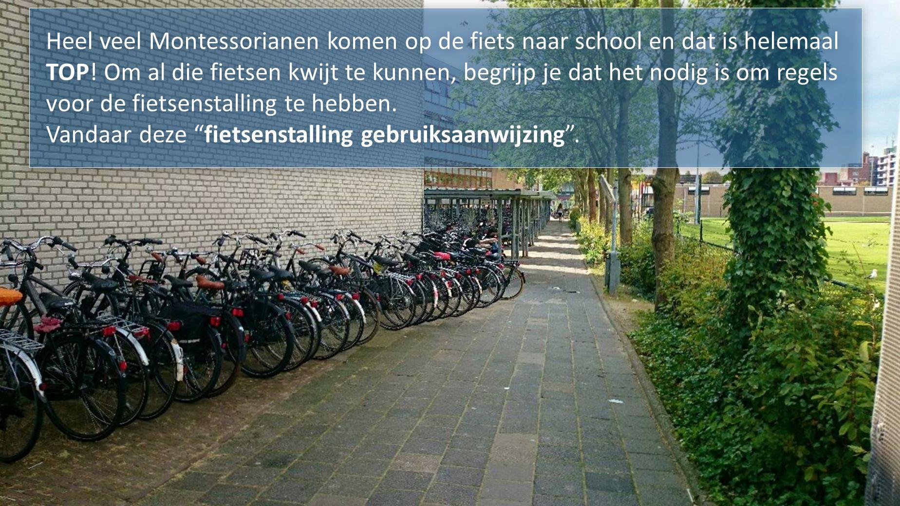 Heel veel Montessorianen komen op de fiets naar school en dat is helemaal TOP.