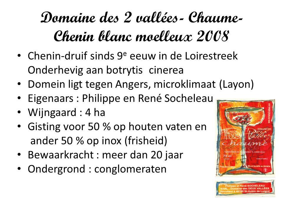 Domaine des 2 vallées- Chaume- Chenin blanc moelleux 2008