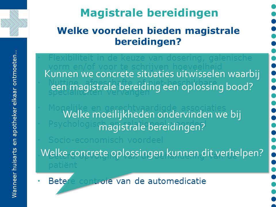 Magistrale bereidingen Welke voordelen bieden magistrale bereidingen