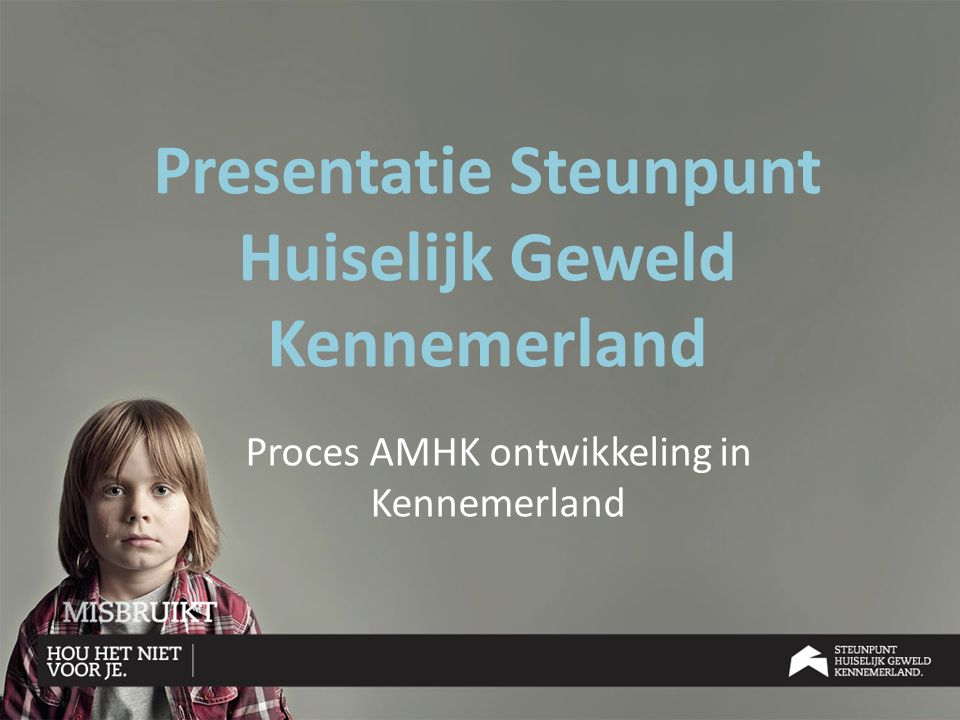 Presentatie Steunpunt Huiselijk Geweld Kennemerland