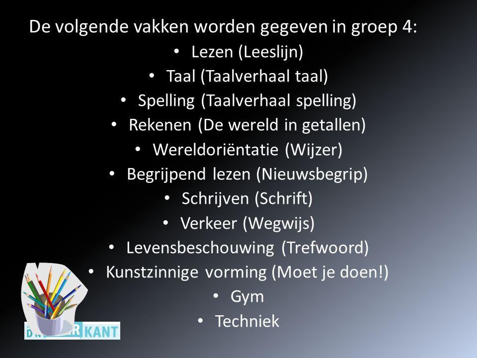 De volgende vakken worden gegeven in groep 4: