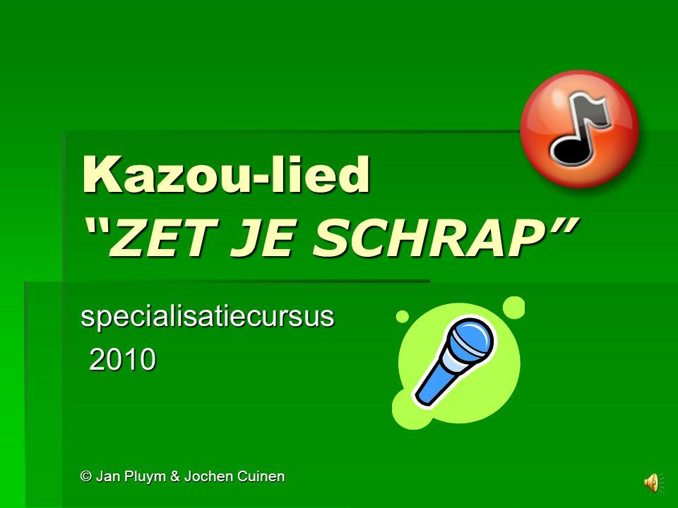 Kazou-lied ZET JE SCHRAP
