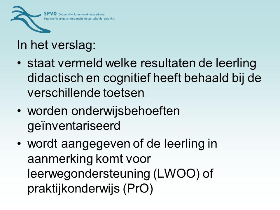 In het verslag: staat vermeld welke resultaten de leerling didactisch en cognitief heeft behaald bij de verschillende toetsen.