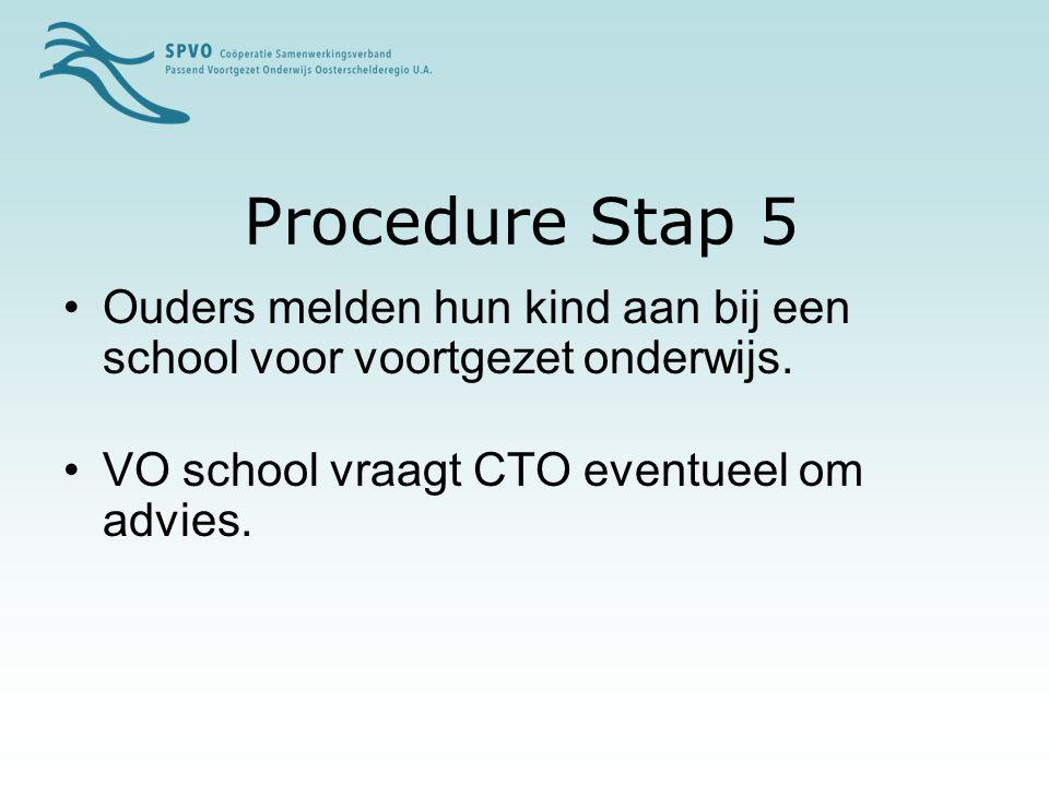Procedure Stap 5 Ouders melden hun kind aan bij een school voor voortgezet onderwijs.