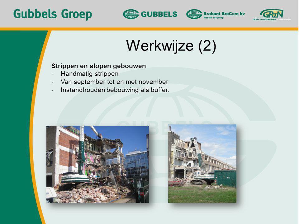 Werkwijze (2) Strippen en slopen gebouwen Handmatig strippen