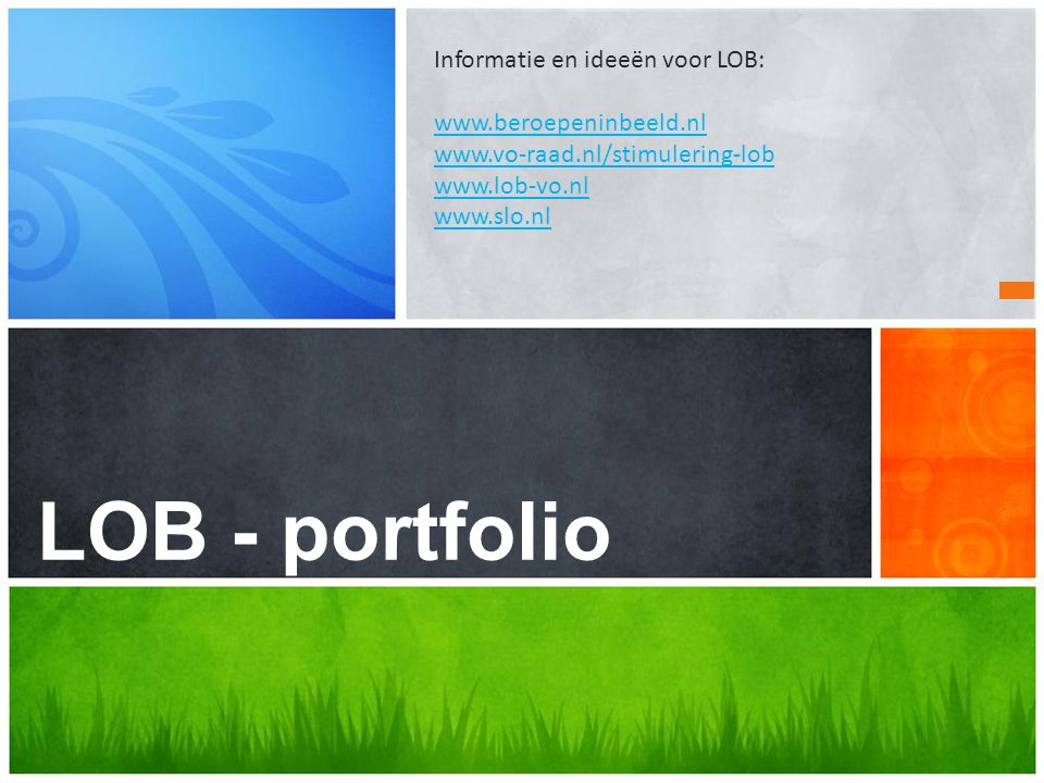 LOB - portfolio Wat is uw boodschap Informatie en ideeën voor LOB: