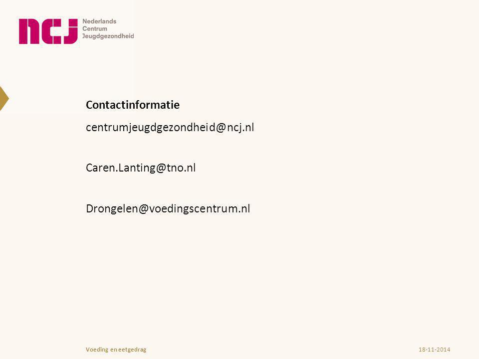 Contactinformatie centrumjeugdgezondheid@ncj.nl Caren.Lanting@tno.nl Drongelen@voedingscentrum.nl Voeding en eetgedrag.