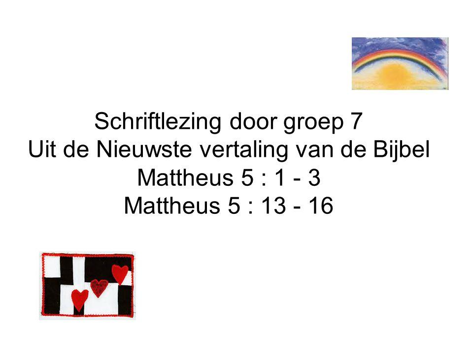 Schriftlezing door groep 7 Uit de Nieuwste vertaling van de Bijbel