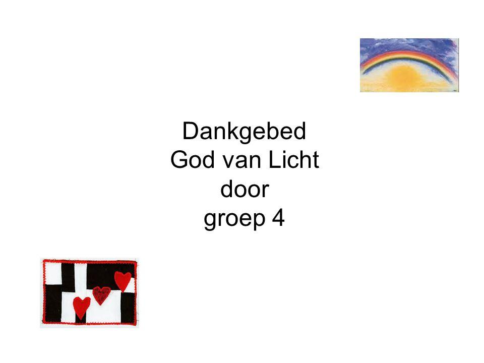 Dankgebed God van Licht door groep 4