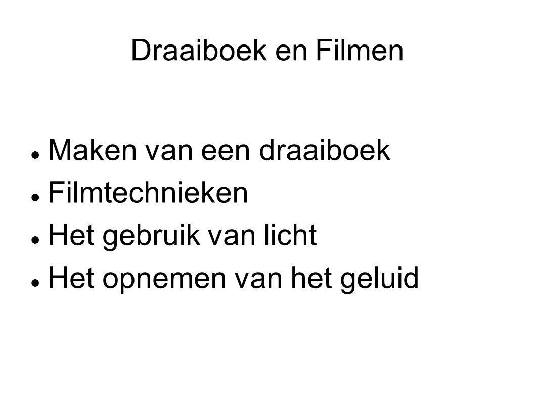 Draaiboek en Filmen Maken van een draaiboek. Filmtechnieken.
