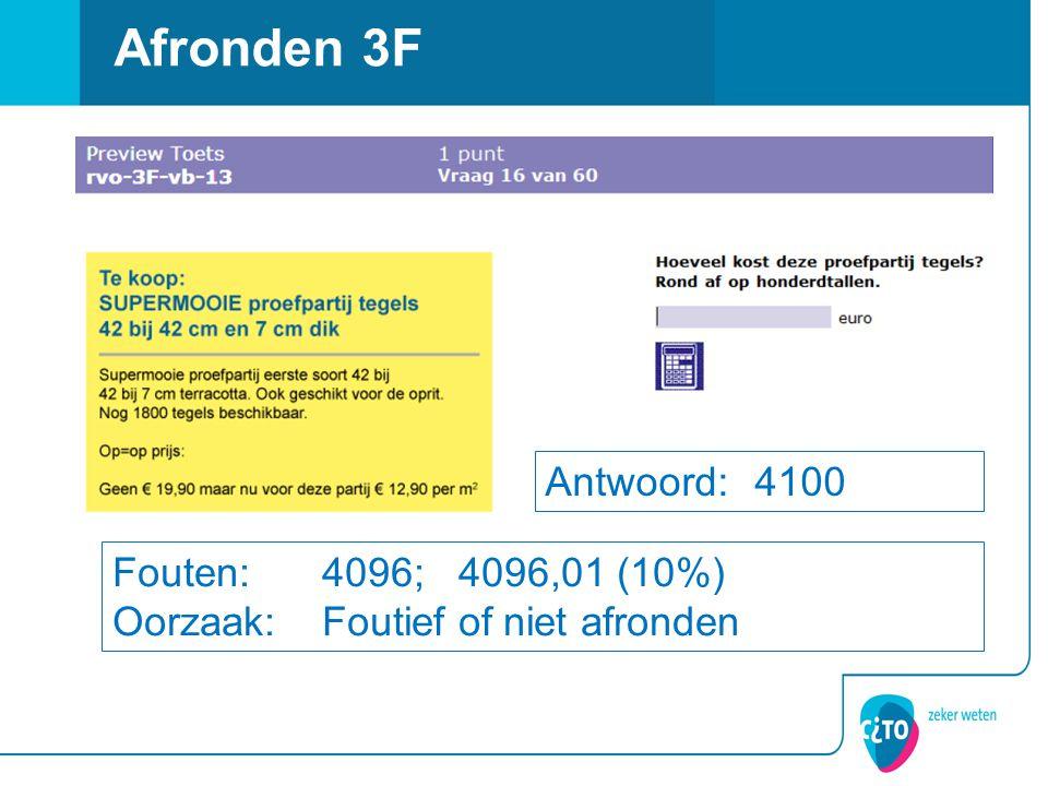 Afronden 3F Antwoord: 4100 Fouten: 4096; 4096,01 (10%)