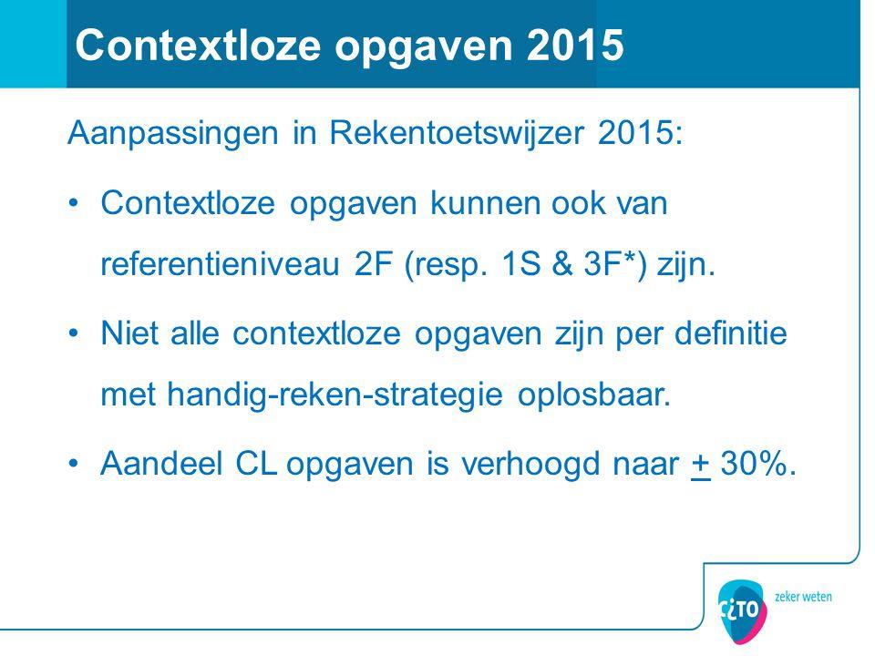 Contextloze opgaven 2015 Aanpassingen in Rekentoetswijzer 2015: