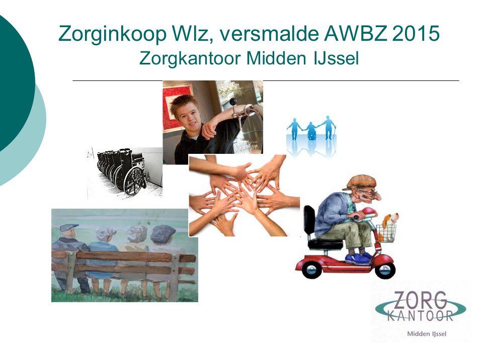 Zorginkoop Wlz, versmalde AWBZ 2015 Zorgkantoor Midden IJssel