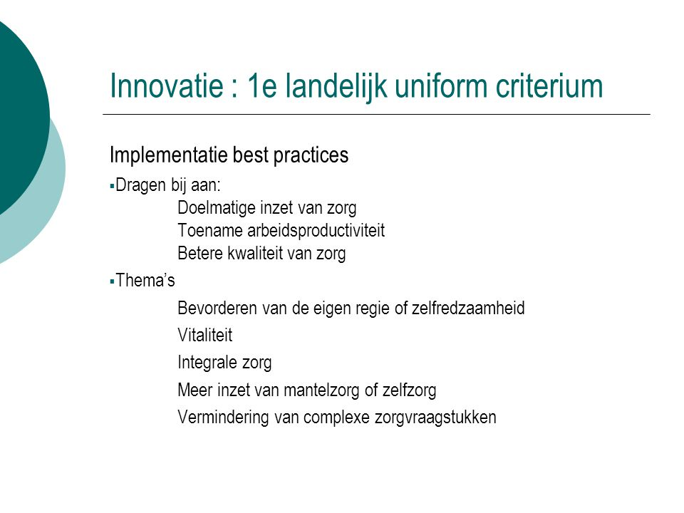 Innovatie : 1e landelijk uniform criterium