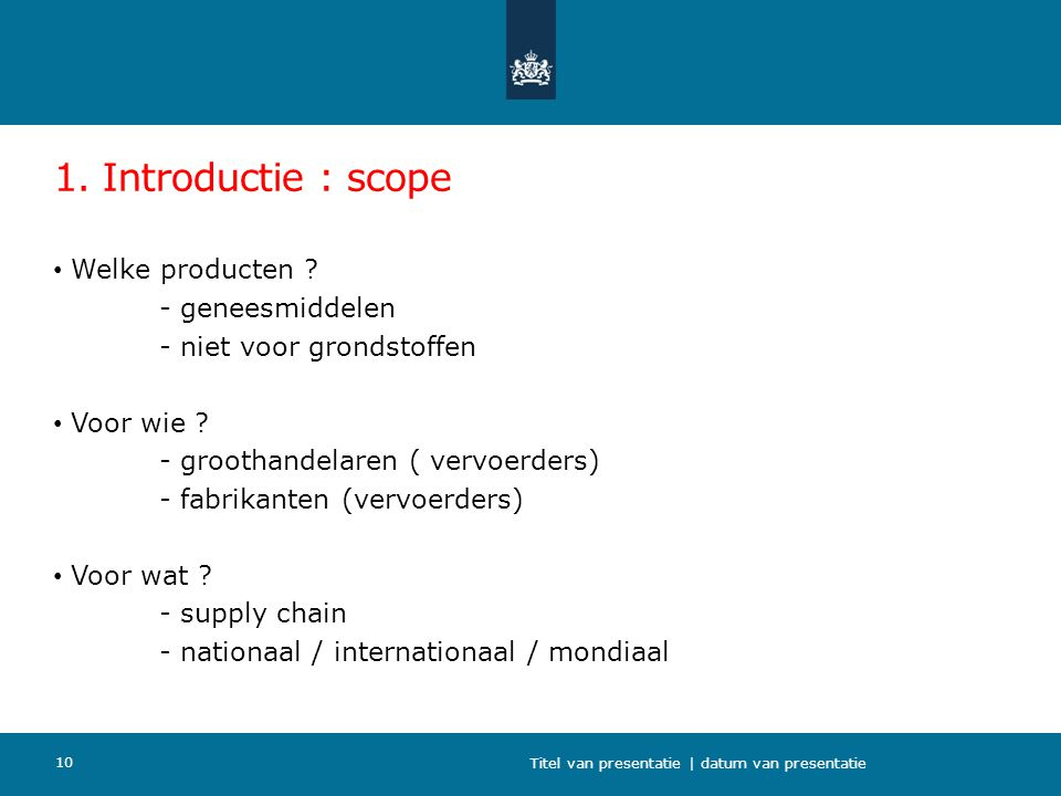 1. Introductie : scope Welke producten - geneesmiddelen