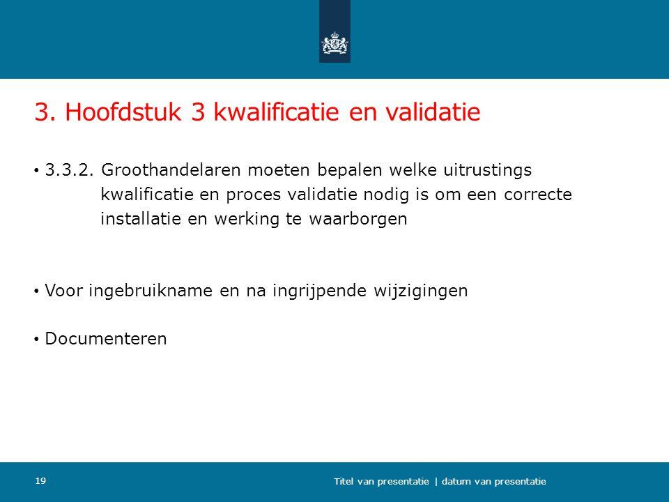 3. Hoofdstuk 3 kwalificatie en validatie