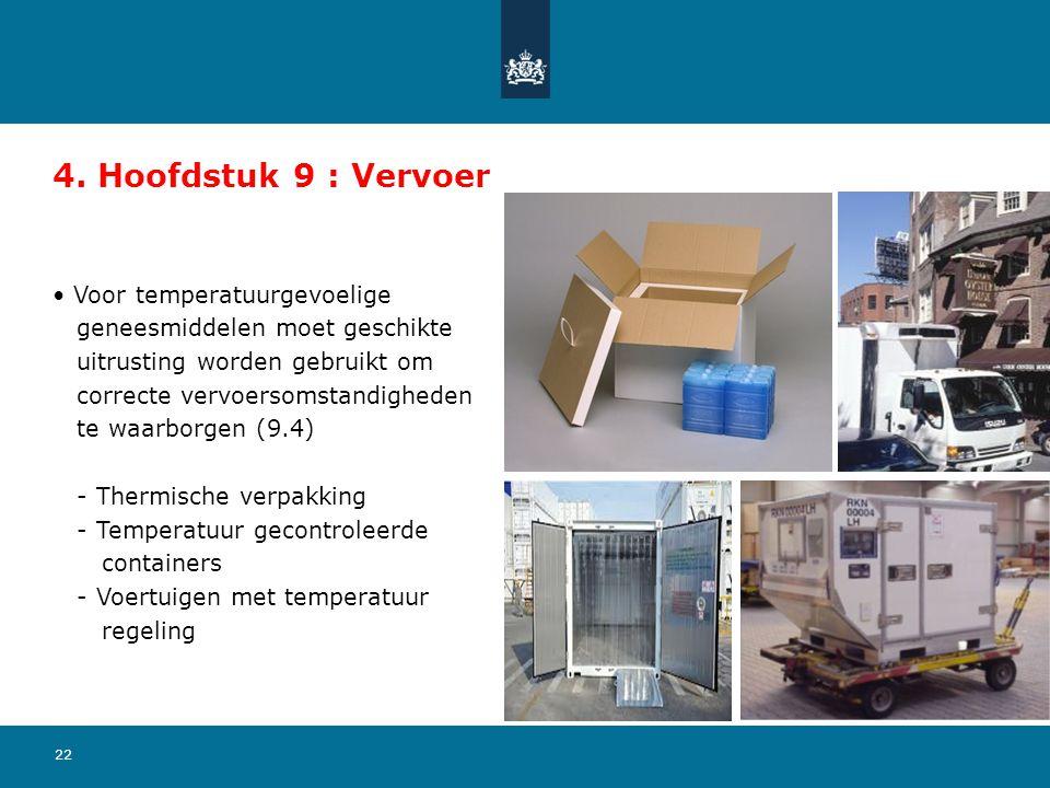 4. Hoofdstuk 9 : Vervoer Voor temperatuurgevoelige
