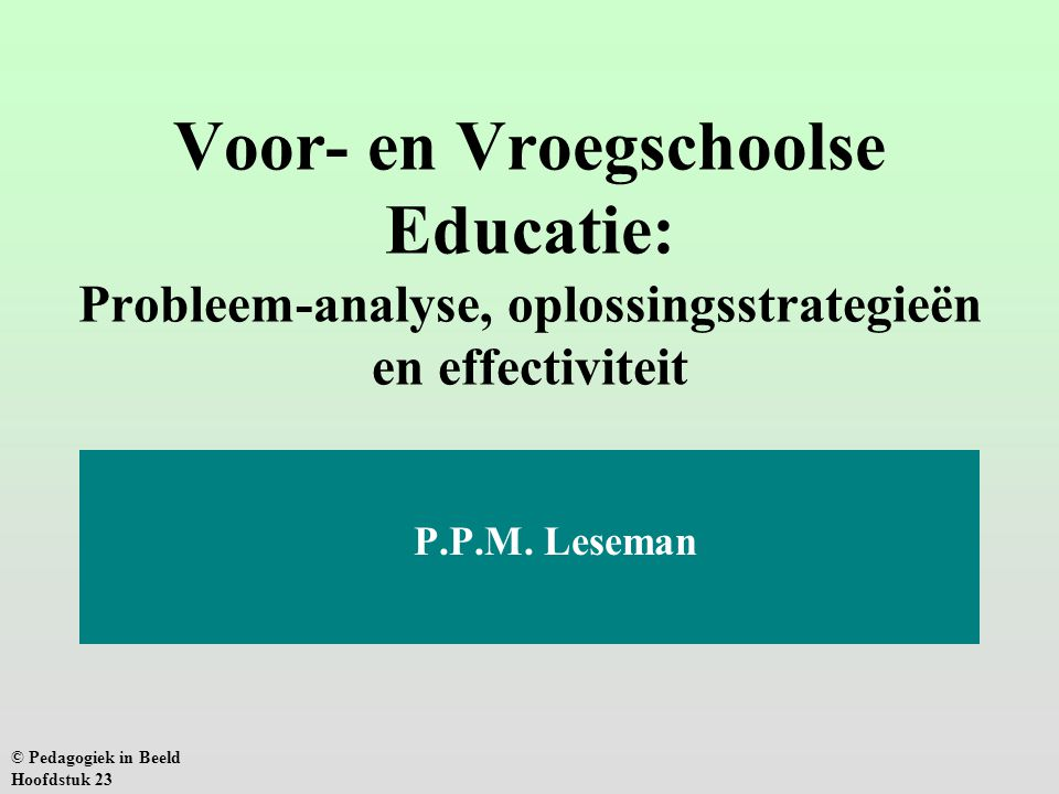 Voor- en Vroegschoolse Educatie: Probleem-analyse, oplossingsstrategieën en effectiviteit