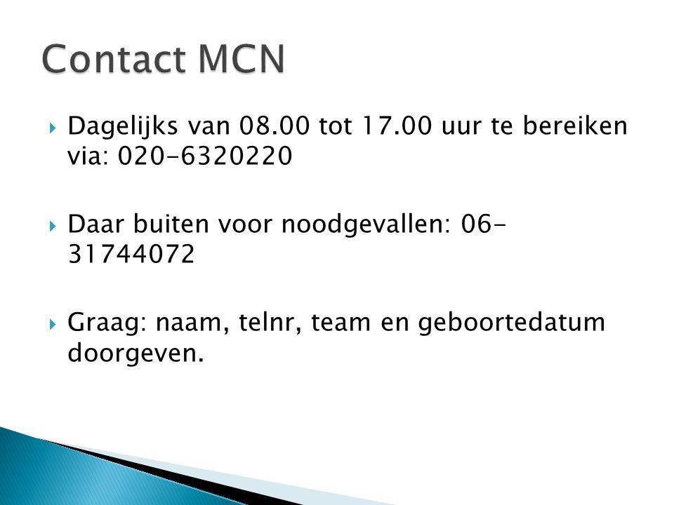 Contact MCN Dagelijks van 08.00 tot 17.00 uur te bereiken via: 020-6320220. Daar buiten voor noodgevallen: 06- 31744072.