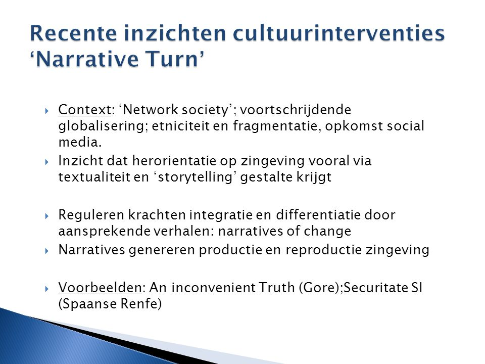 Recente inzichten cultuurinterventies 'Narrative Turn'