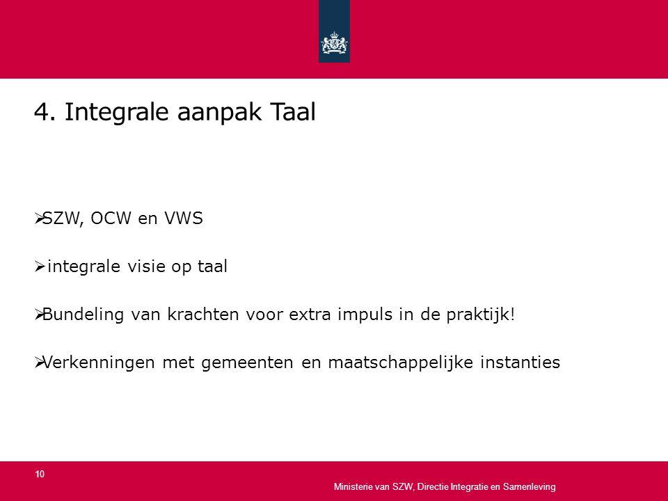 4. Integrale aanpak Taal SZW, OCW en VWS integrale visie op taal