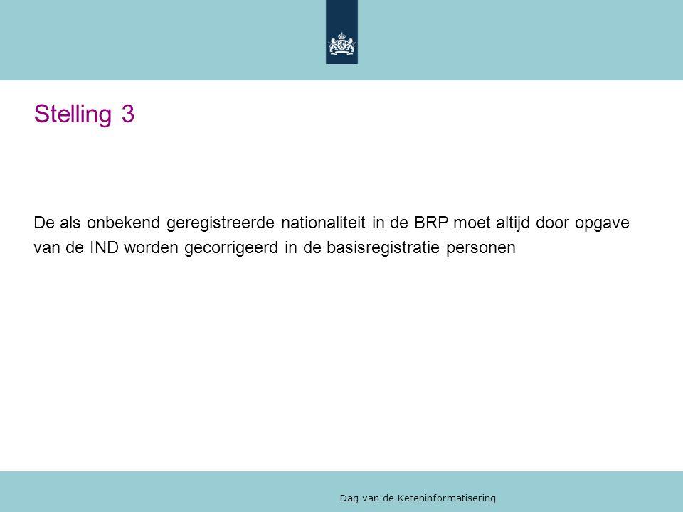 Stelling 3 De als onbekend geregistreerde nationaliteit in de BRP moet altijd door opgave.