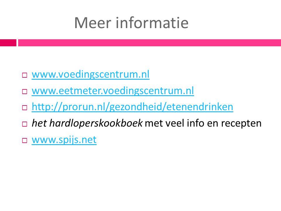 Meer informatie www.voedingscentrum.nl www.eetmeter.voedingscentrum.nl