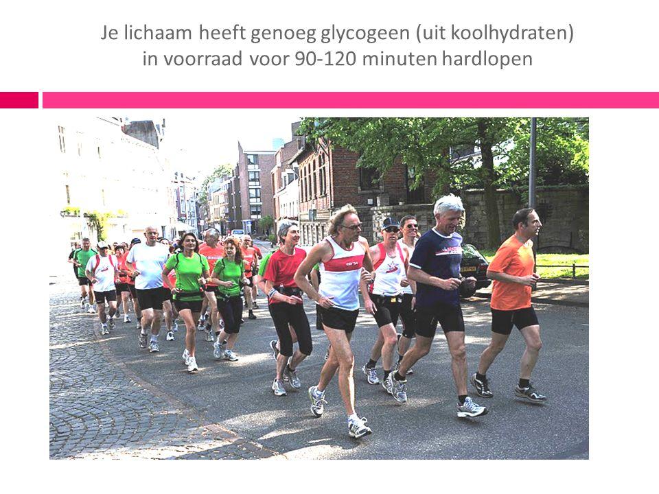 Je lichaam heeft genoeg glycogeen (uit koolhydraten) in voorraad voor 90-120 minuten hardlopen