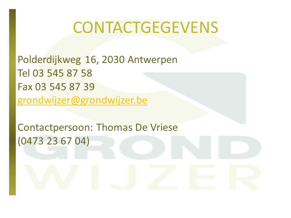 CONTACTGEGEVENS Polderdijkweg 16, 2030 Antwerpen Tel 03 545 87 58