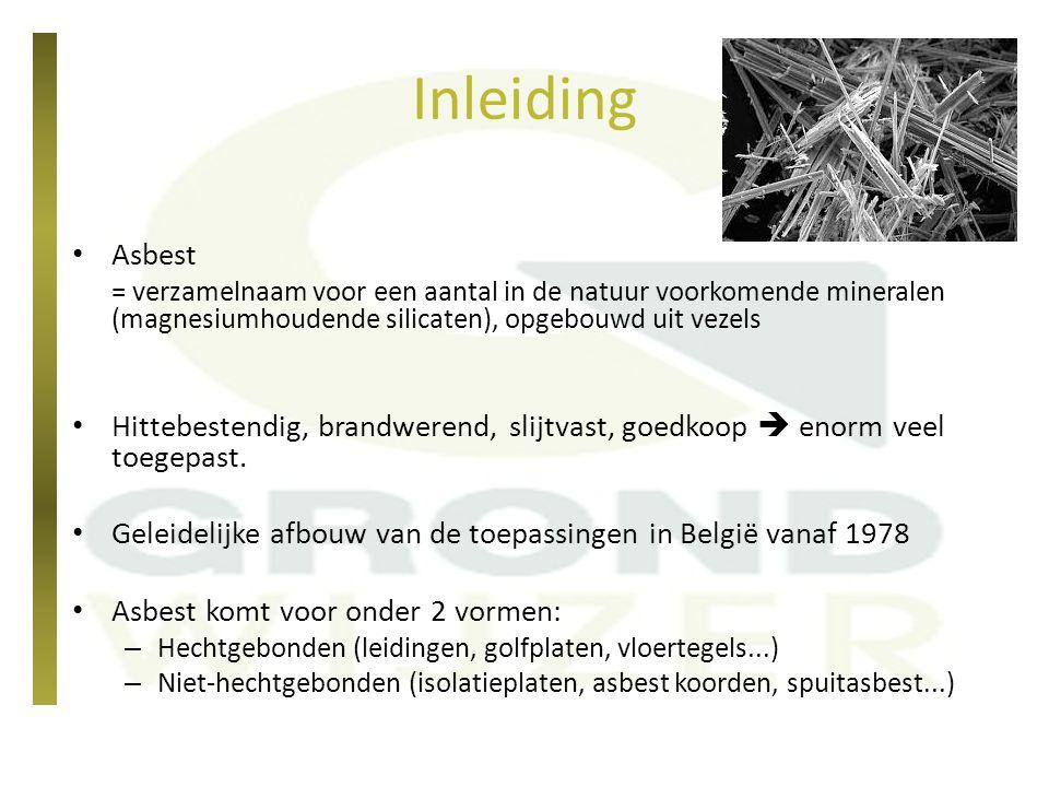 Inleiding Asbest. = verzamelnaam voor een aantal in de natuur voorkomende mineralen (magnesiumhoudende silicaten), opgebouwd uit vezels.