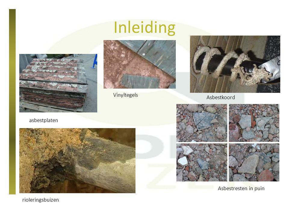 Inleiding Vinyltegels Asbestkoord asbestplaten Asbestresten in puin