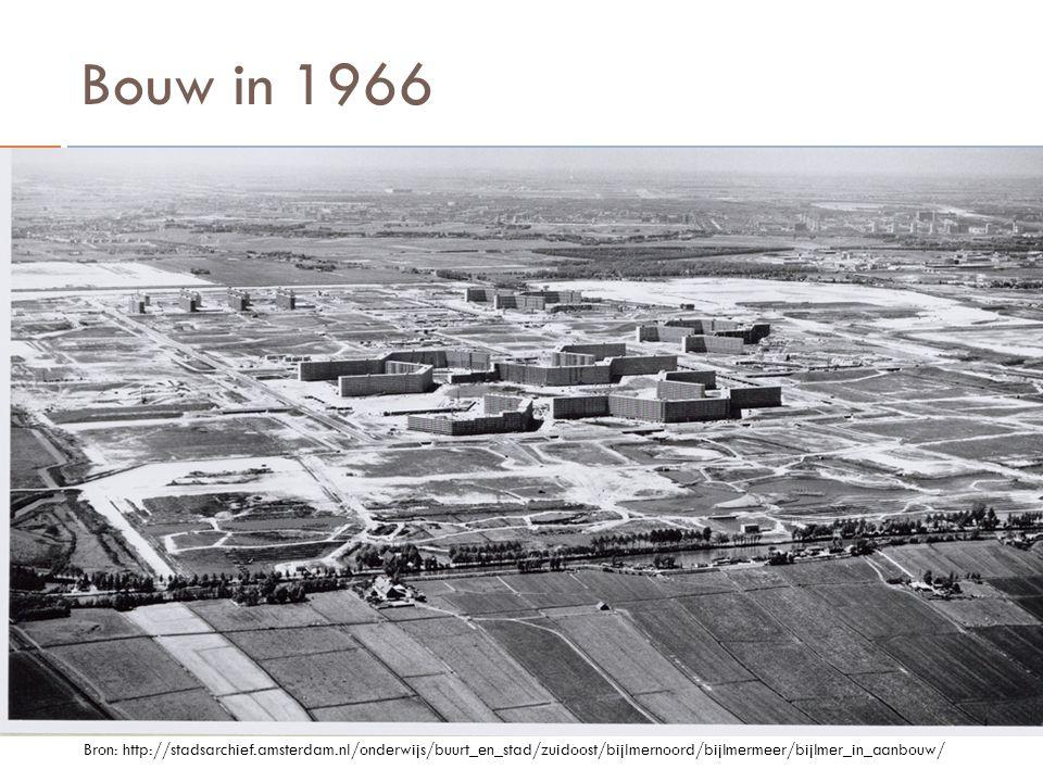 Bouw in 1966 Bron: http://stadsarchief.amsterdam.nl/onderwijs/buurt_en_stad/zuidoost/bijlmernoord/bijlmermeer/bijlmer_in_aanbouw/