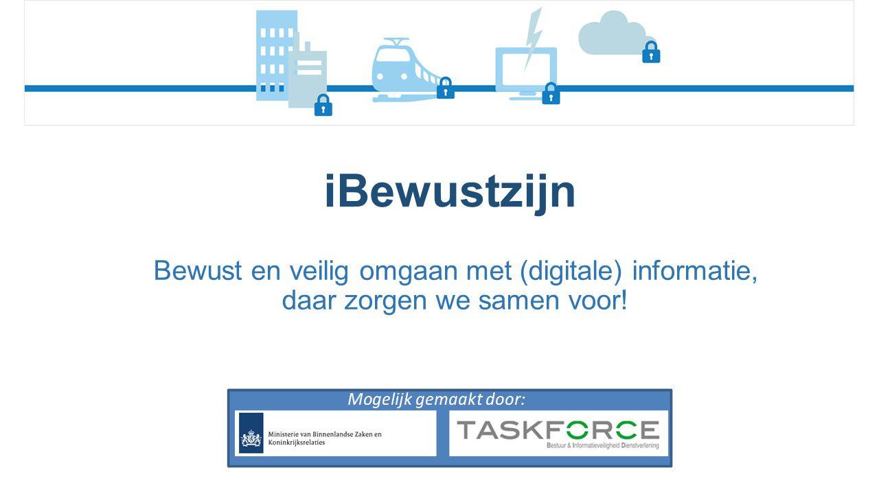 iBewustzijn Bewust en veilig omgaan met (digitale) informatie, daar zorgen we samen voor!